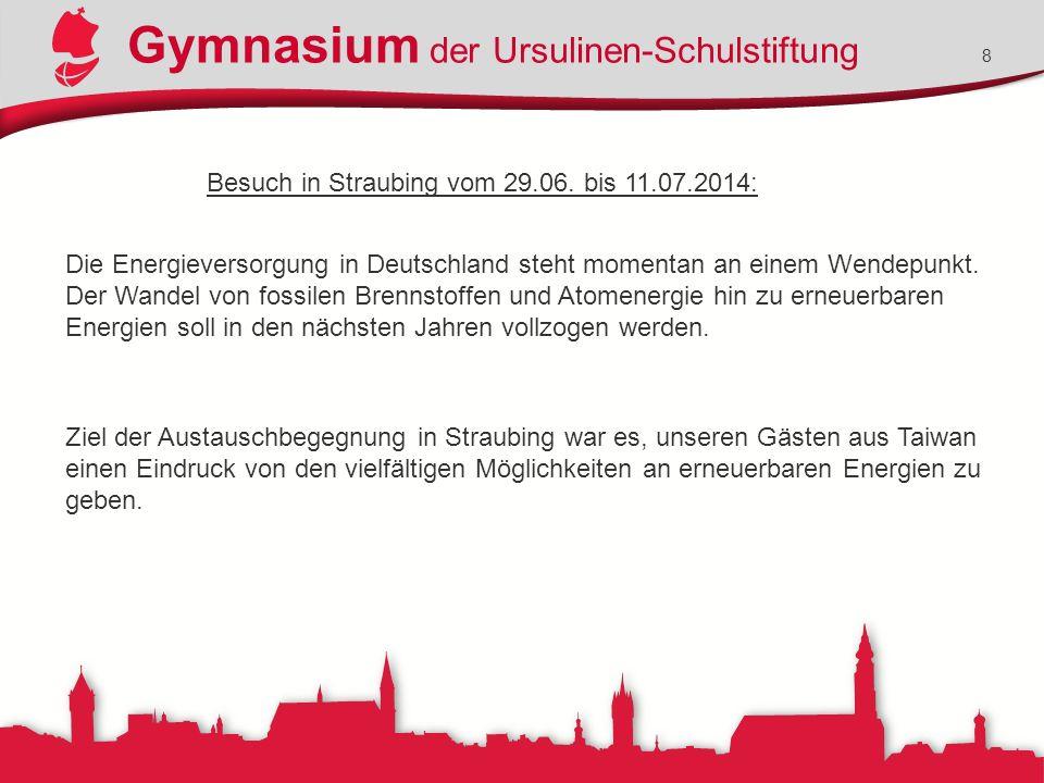 Gymnasium der Ursulinen-Schulstiftung 8 Besuch in Straubing vom 29.06. bis 11.07.2014: Die Energieversorgung in Deutschland steht momentan an einem We