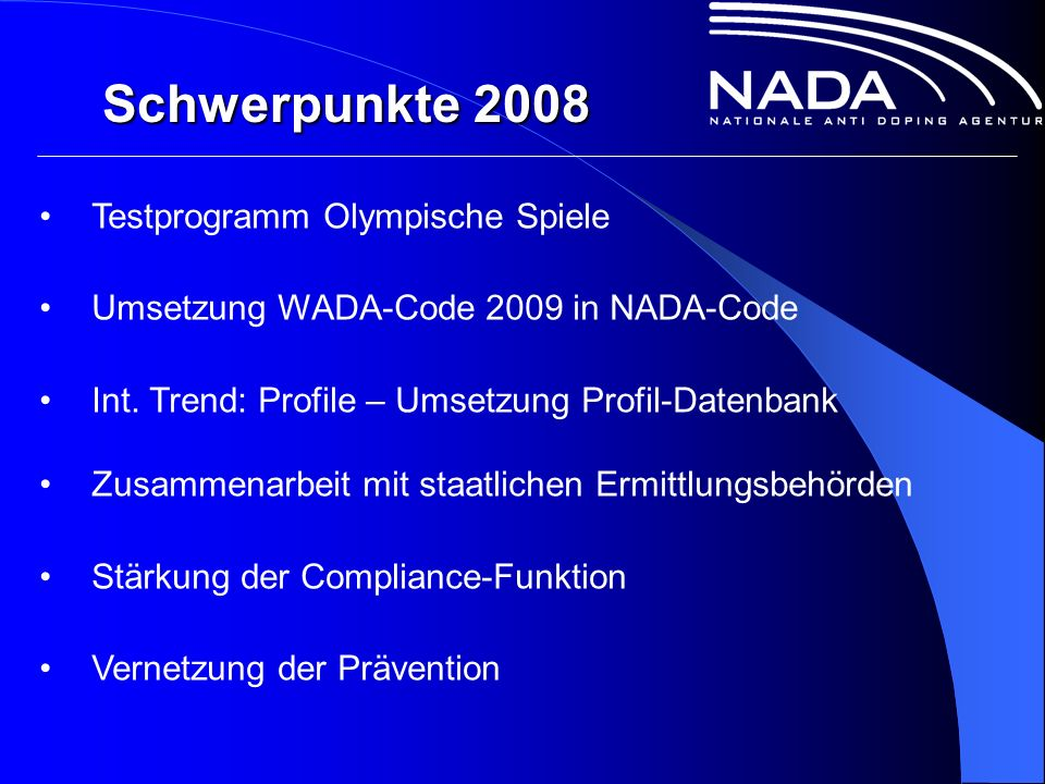 Schwerpunkte 2008 Testprogramm Olympische Spiele Umsetzung WADA-Code 2009 in NADA-Code Int.