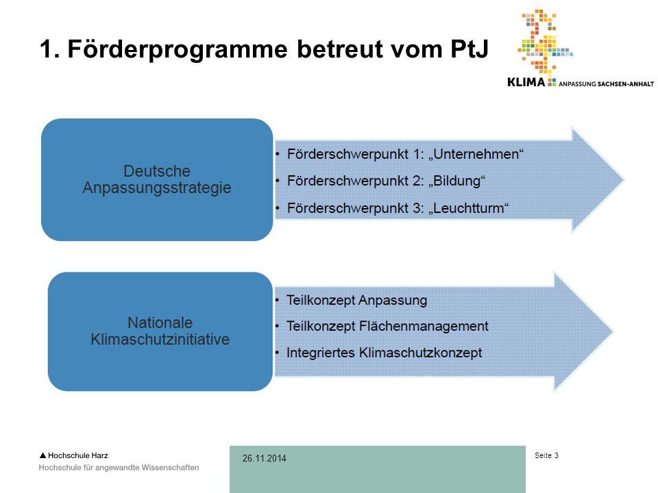 Seite 3 26.11.2014 1. Förderprogramme betreut vom PtJ
