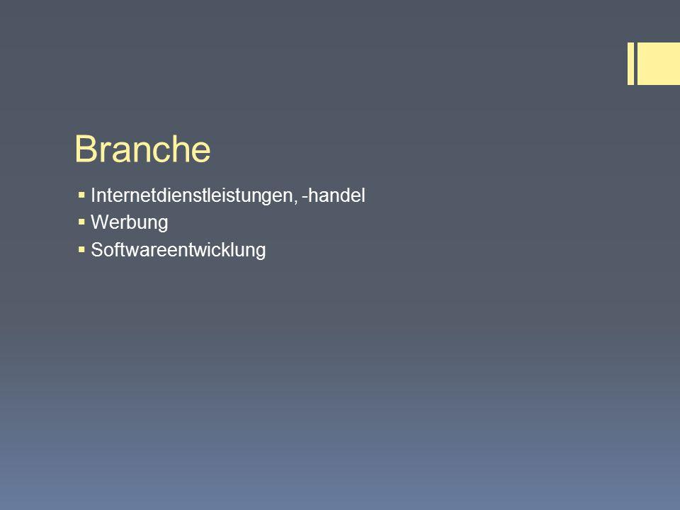 Branche  Internetdienstleistungen, -handel  Werbung  Softwareentwicklung