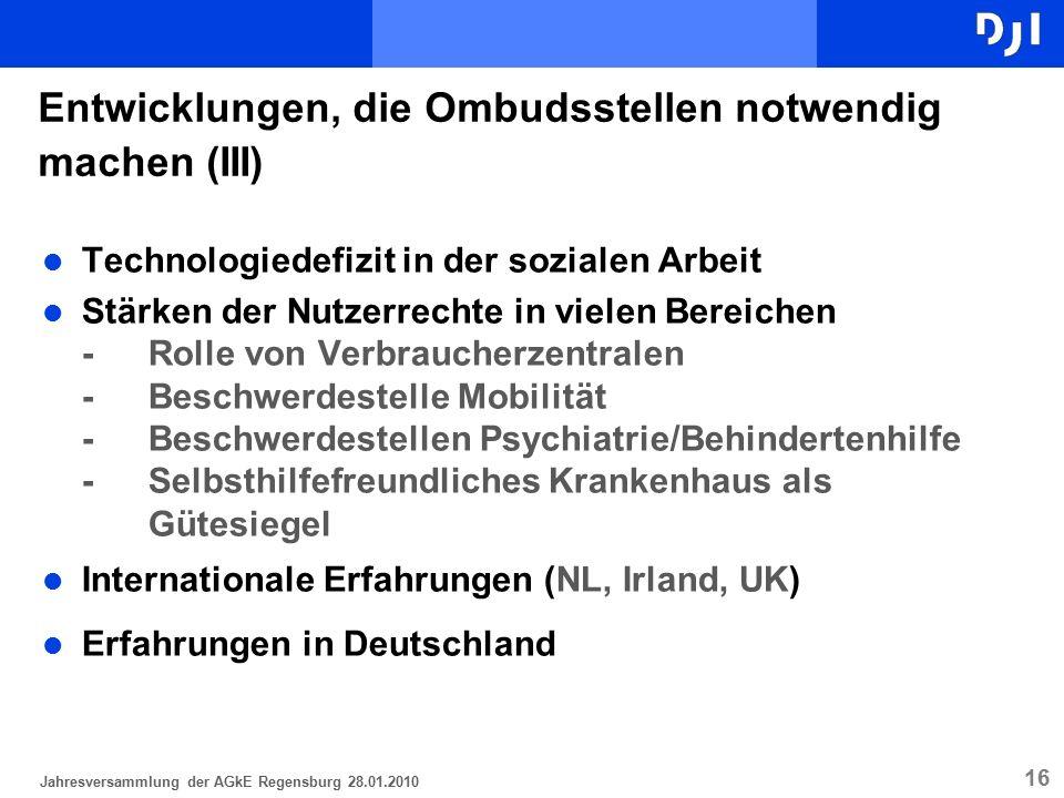 16 l Technologiedefizit in der sozialen Arbeit l Stärken der Nutzerrechte in vielen Bereichen -Rolle von Verbraucherzentralen -Beschwerdestelle Mobili