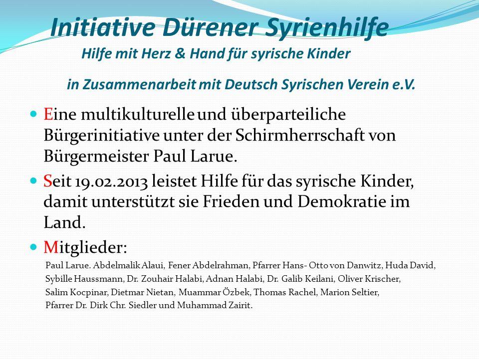 Initiative Dürener Syrienhilfe Hilfe mit Herz & Hand für syrische Kinder in Zusammenarbeit mit Deutsch Syrischen Verein e.V.