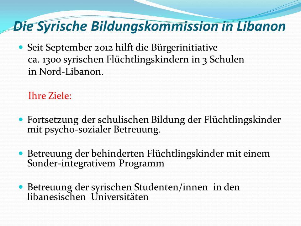 Die Syrische Bildungskommission in Libanon Seit September 2012 hilft die Bürgerinitiative ca.