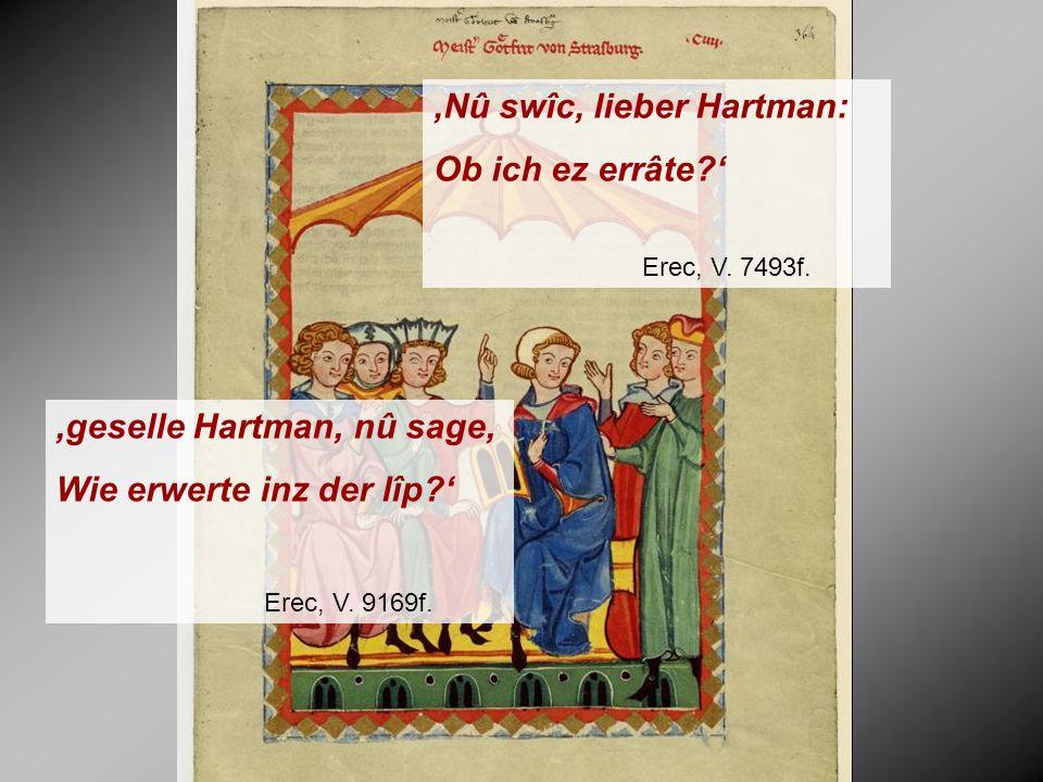 'geselle Hartman, nû sage, Wie erwerte inz der lîp ' Erec, V.