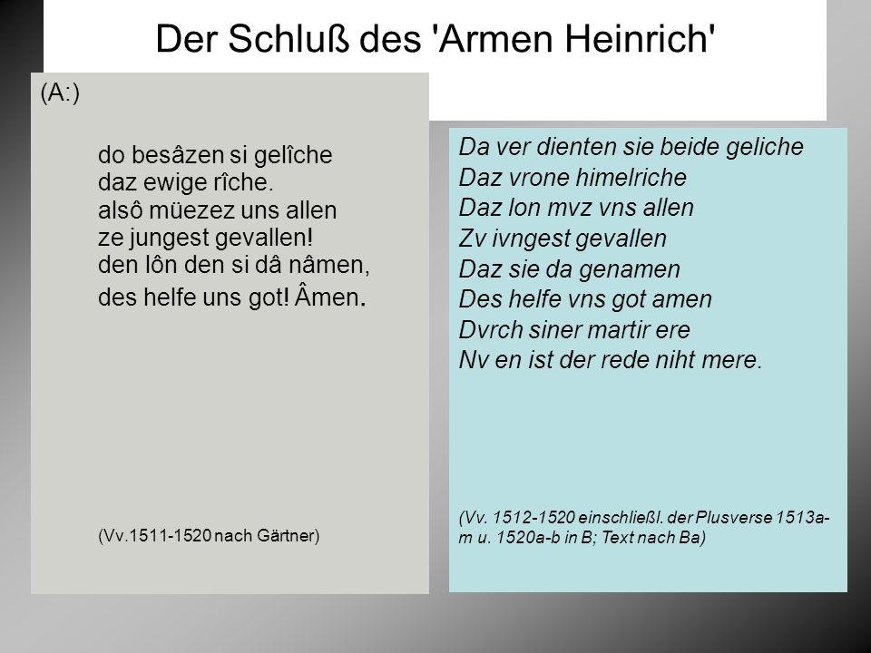 Der Schluß des Armen Heinrich (A:) do besâzen si gelîche daz ewige rîche.