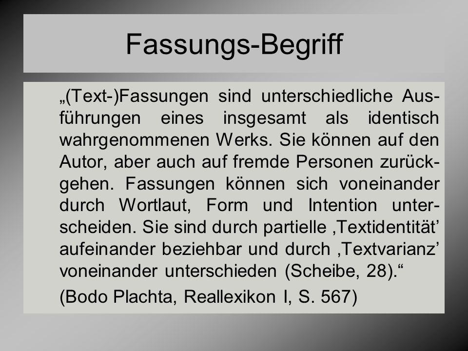 """Fassungs-Begriff """"(Text-)Fassungen sind unterschiedliche Aus- führungen eines insgesamt als identisch wahrgenommenen Werks."""