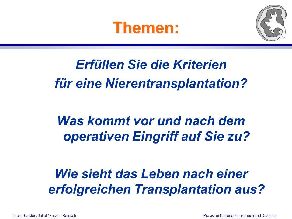 Themen: Erfüllen Sie die Kriterien für eine Nierentransplantation.