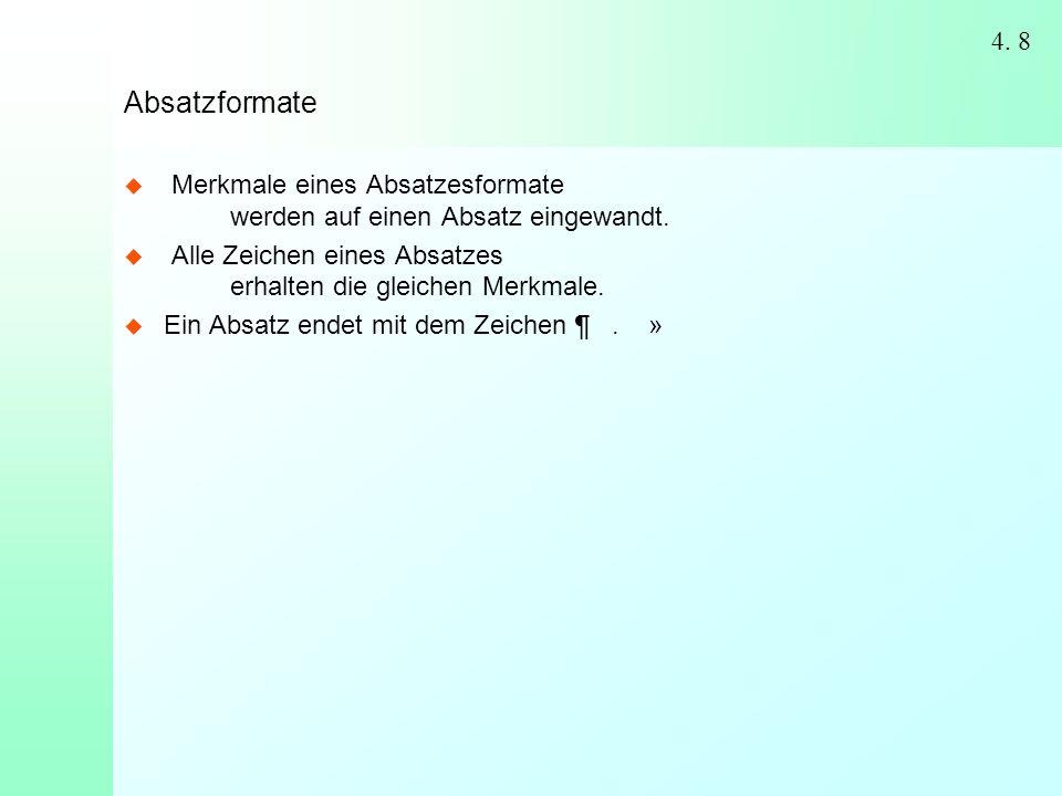 2 8 4. 8 Absatzformate  Merkmale eines Absatzesformate werden auf einen Absatz eingewandt.