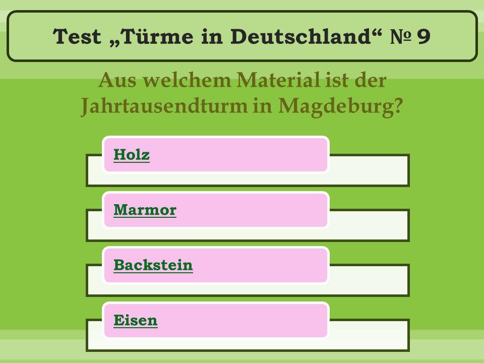 """Test """"Türme in Deutschland № 9 Aus welchem Material ist der Jahrtausendturm in Magdeburg."""