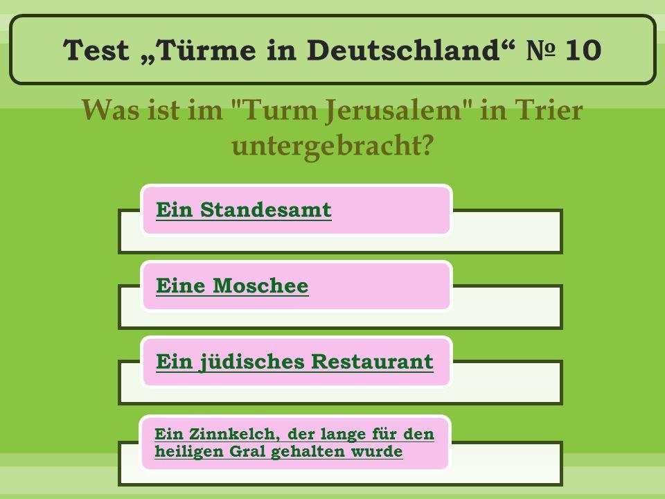 """Test """"Türme in Deutschland № 10 Was ist im Turm Jerusalem in Trier untergebracht."""
