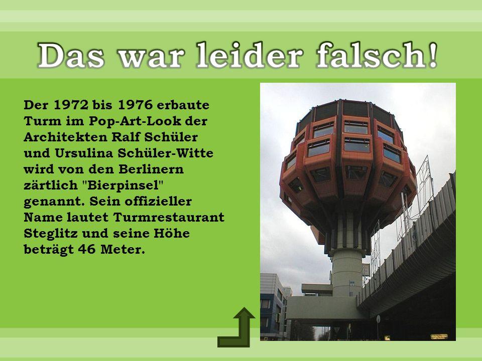 Der 1972 bis 1976 erbaute Turm im Pop-Art-Look der Architekten Ralf Schüler und Ursulina Schüler-Witte wird von den Berlinern zärtlich Bierpinsel genannt.