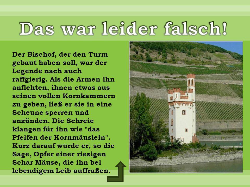 Der Bischof, der den Turm gebaut haben soll, war der Legende nach auch raffgierig.