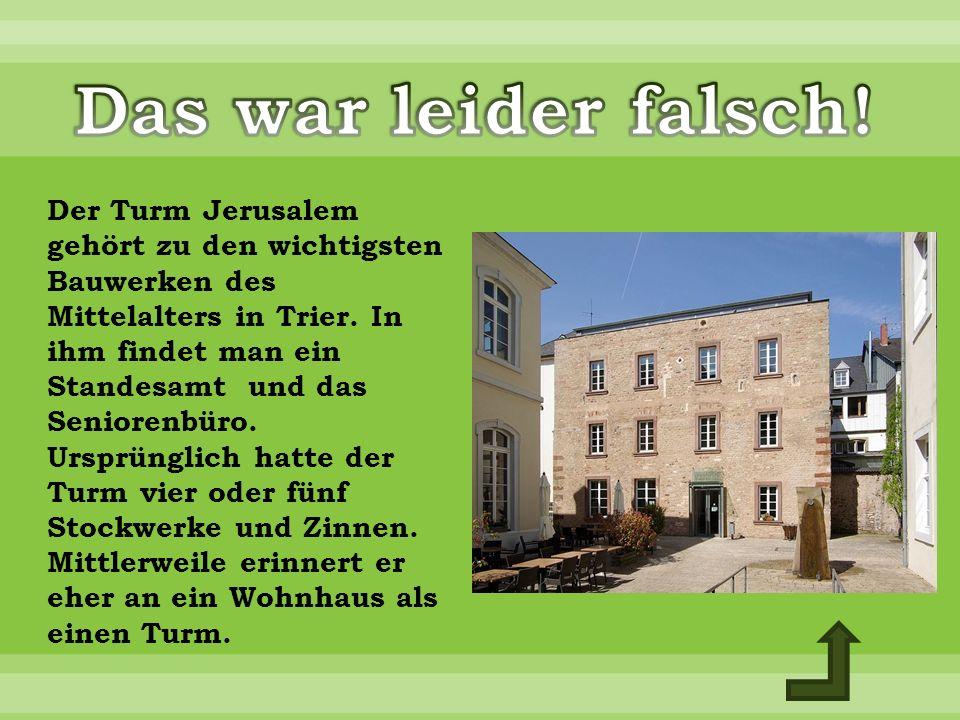 Der Turm Jerusalem gehört zu den wichtigsten Bauwerken des Mittelalters in Trier.