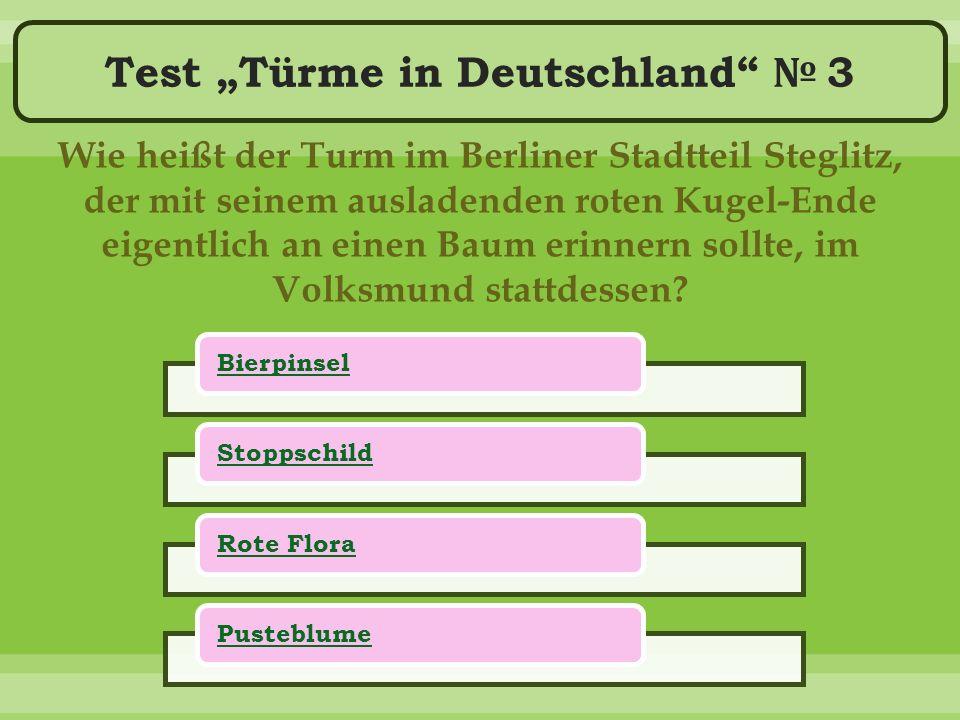 """Test """"Türme in Deutschland № 3 Wie heißt der Turm im Berliner Stadtteil Steglitz, der mit seinem ausladenden roten Kugel-Ende eigentlich an einen Baum erinnern sollte, im Volksmund stattdessen."""