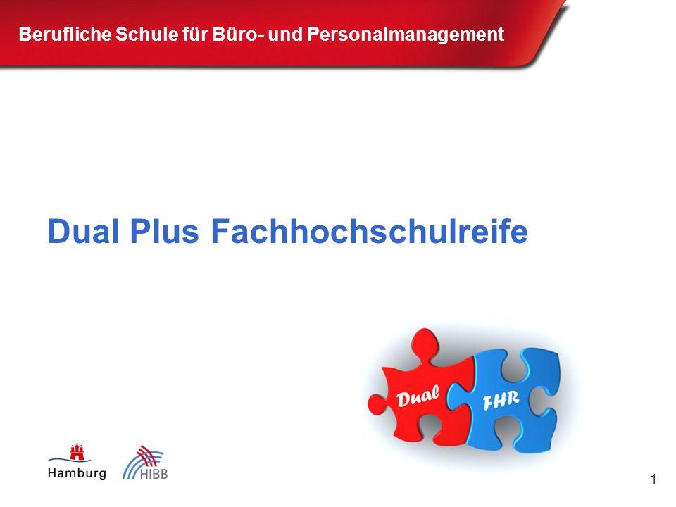 1 Berufliche Schule für Büro- und Personalmanagement Dual Plus Fachhochschulreife