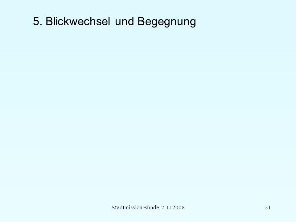Stadtmission Bünde, 7.11 200821 5. Blickwechsel und Begegnung