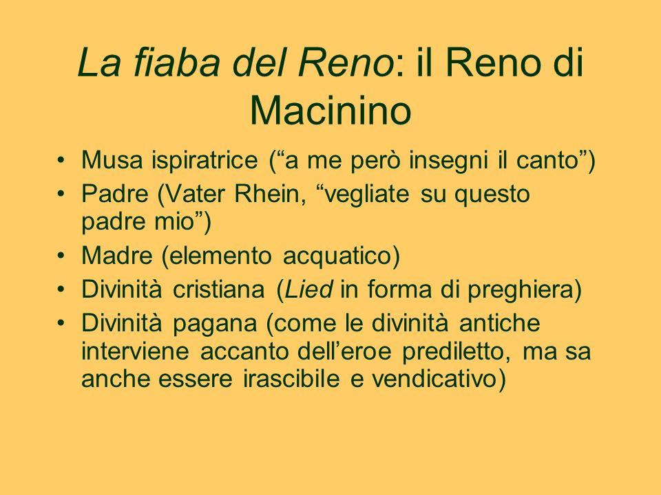 """La fiaba del Reno: il Reno di Macinino Musa ispiratrice (""""a me però insegni il canto"""") Padre (Vater Rhein, """"vegliate su questo padre mio"""") Madre (elem"""