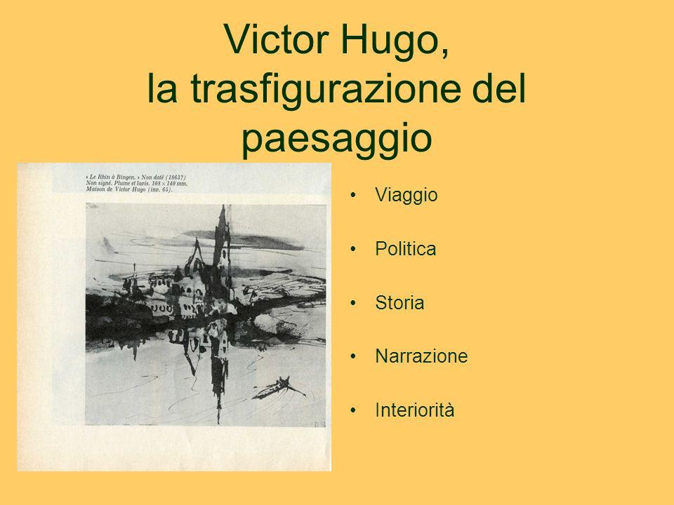 Victor Hugo, la trasfigurazione del paesaggio Viaggio Politica Storia Narrazione Interiorità