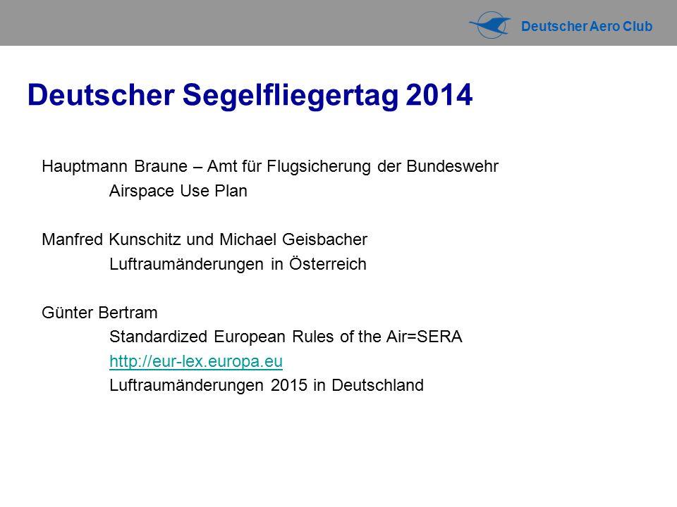 Deutscher Aero Club SERA=Standardized European Rules of the Air Luftraum Luftraum E RMZ Luftraum G Kein IFR, per NfL ausgesetzt Luftraum D (CTR) Luftraumänderungen Dez.