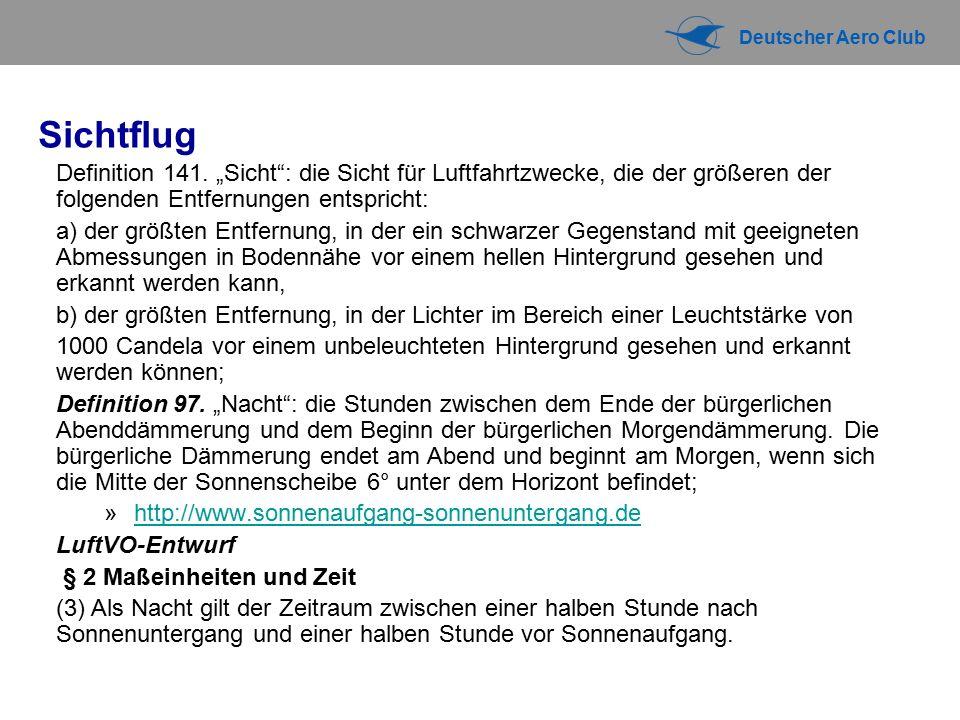 Deutscher Aero Club Flugplan Flugverkehrskontrolldienst »Air Space A-D Flugplan »§ 31 Festlegung des Flugplans – Luft VO Entwurf »Flight Plan Form »Kurzflugplan gem.
