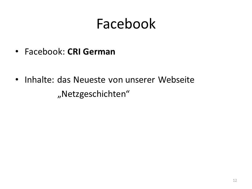 """Facebook Facebook: CRI German Inhalte: das Neueste von unserer Webseite """"Netzgeschichten 12"""