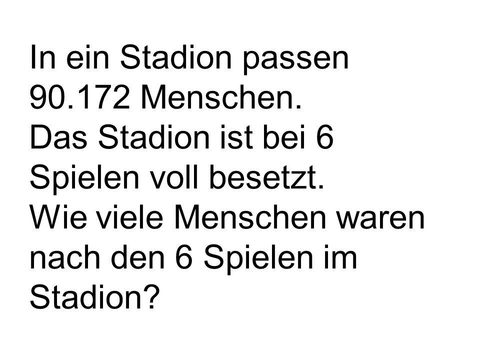 In ein Stadion passen 90.172 Menschen. Das Stadion ist bei 6 Spielen voll besetzt.