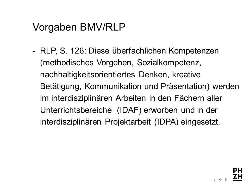 phzh.ch Vorgaben BMV/RLP - RLP, S. 126: Diese überfachlichen Kompetenzen (methodisches Vorgehen, Sozialkompetenz, nachhaltigkeitsorientiertes Denken,