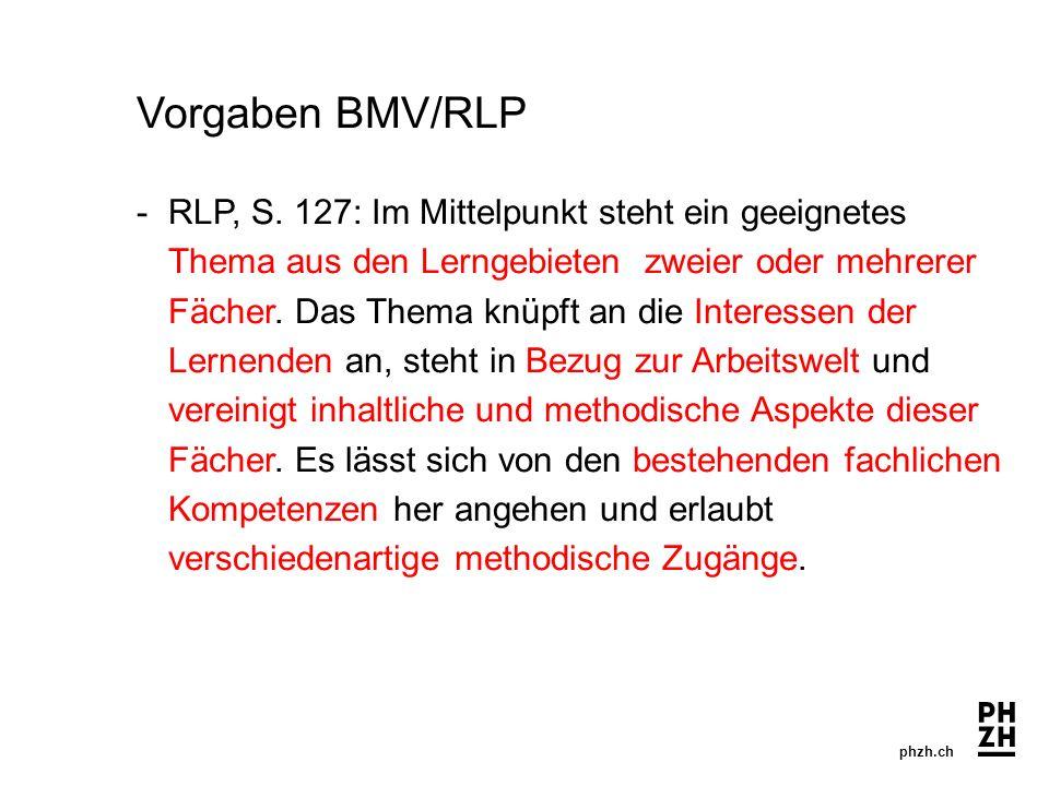 phzh.ch Vorgaben BMV/RLP - RLP, S. 127: Im Mittelpunkt steht ein geeignetes Thema aus den Lerngebieten zweier oder mehrerer Fächer. Das Thema knüpft a