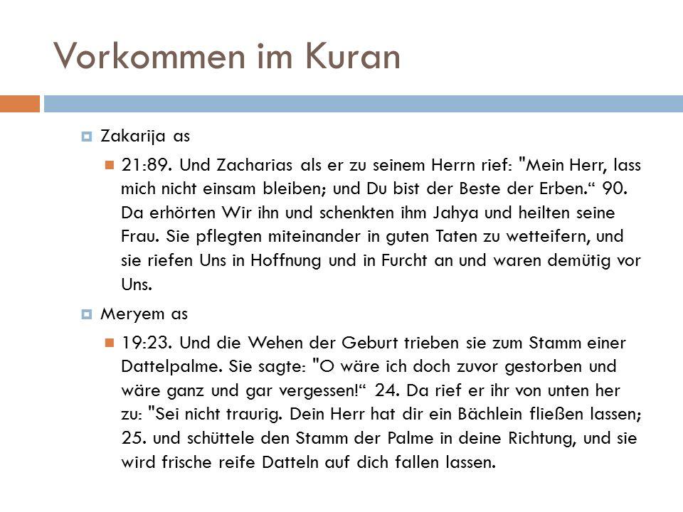 Vorkommen im Kuran  Zakarija as 21:89.