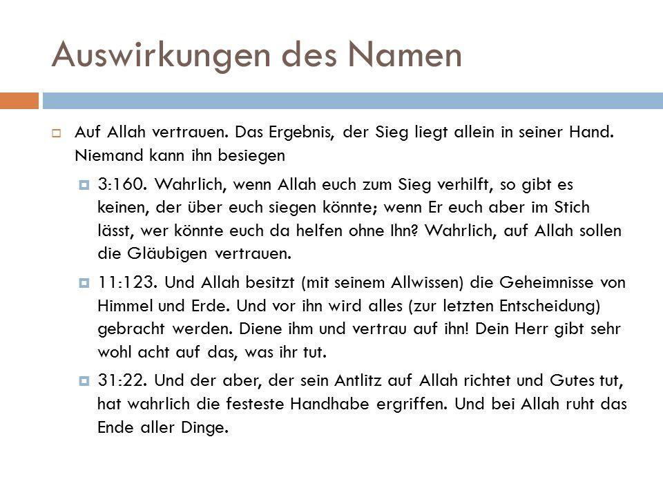 Auswirkungen des Namen  Auf Allah vertrauen.Das Ergebnis, der Sieg liegt allein in seiner Hand.