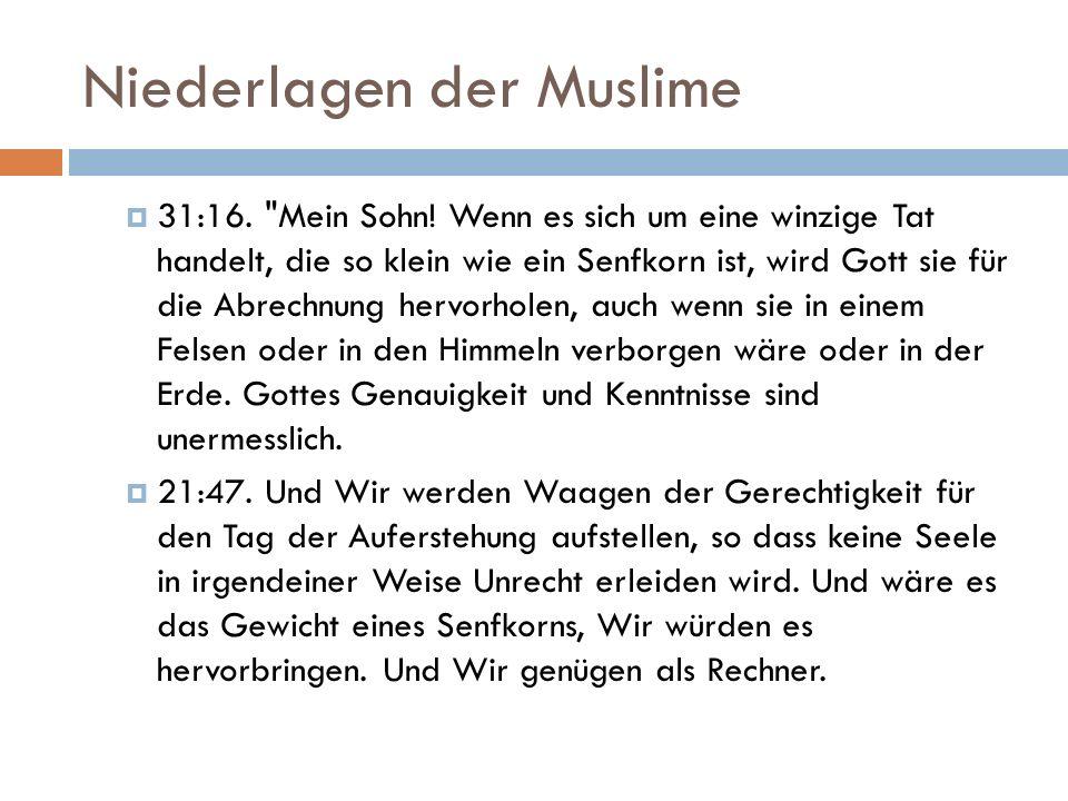 Niederlagen der Muslime  31:16. Mein Sohn.