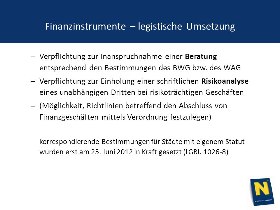 Finanzinstrumente – legistische Umsetzung – Verpflichtung zur Inanspruchnahme einer Beratung entsprechend den Bestimmungen des BWG bzw.