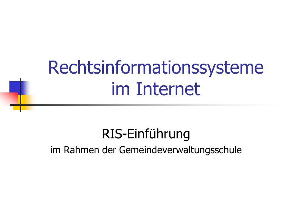 Rechtsinformationssysteme im Internet RIS-Einführung im Rahmen der Gemeindeverwaltungsschule