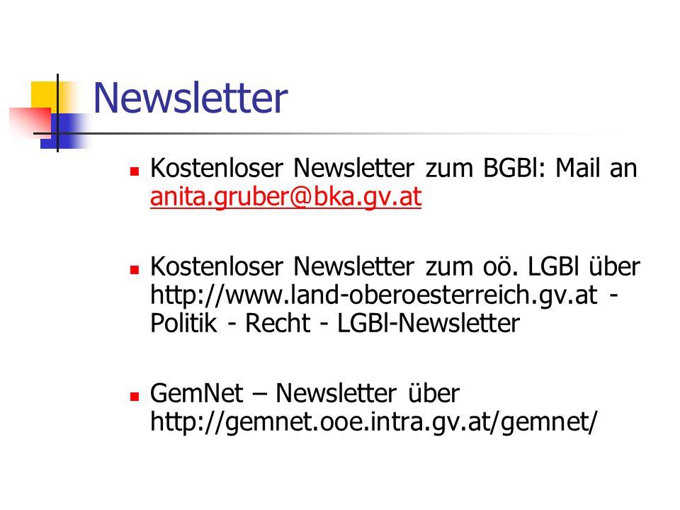 Newsletter Kostenloser Newsletter zum BGBl: Mail an anita.gruber@bka.gv.at anita.gruber@bka.gv.at Kostenloser Newsletter zum oö.
