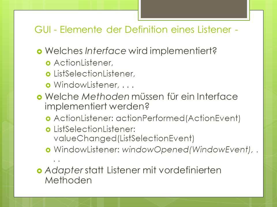 GUI - Elemente der Definition eines Listener -  Welches Interface wird implementiert.