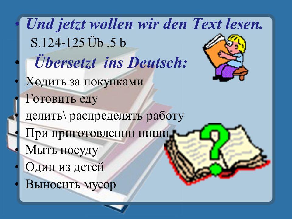 Und jetzt wollen wir den Text lesen.