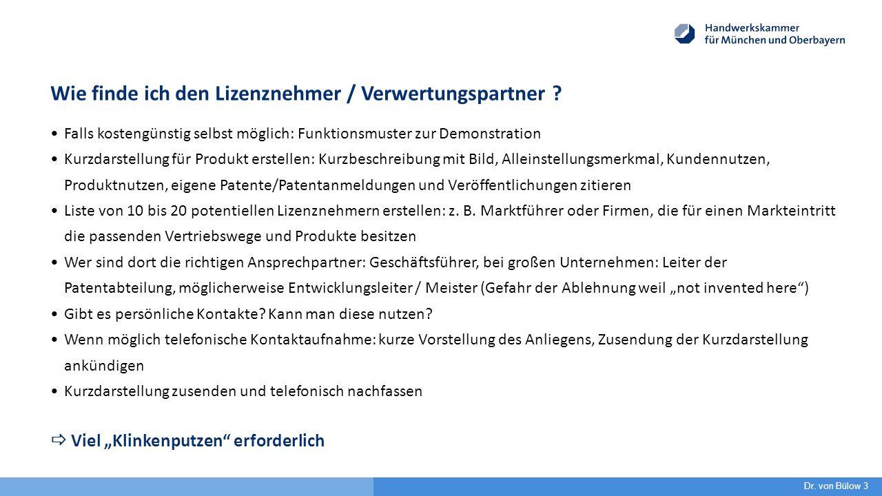 Wie finde ich den Lizenznehmer / Verwertungspartner ? Falls kostengünstig selbst möglich: Funktionsmuster zur Demonstration Kurzdarstellung für Produk