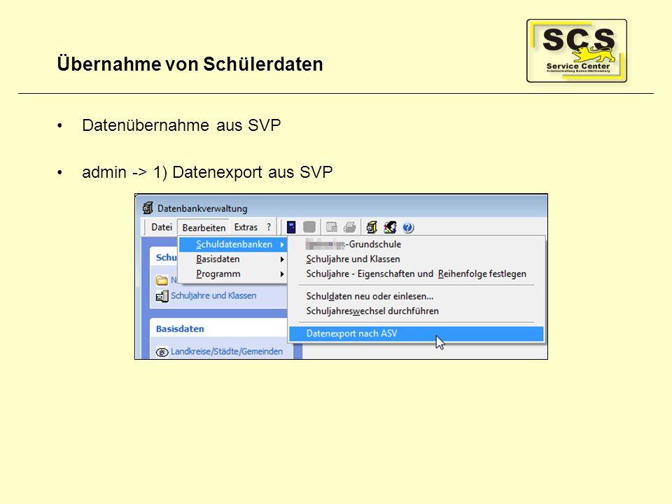 Übernahme von Schülerdaten Datenübernahme aus SVP admin -> 1) Datenexport aus SVP