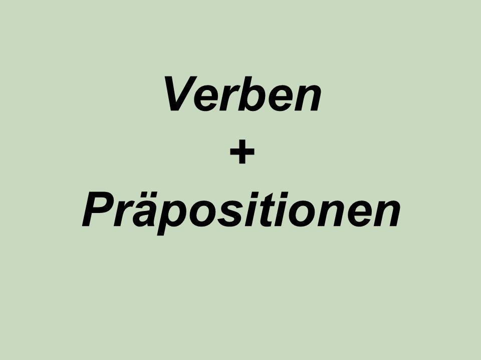 Verben + Präpositionen