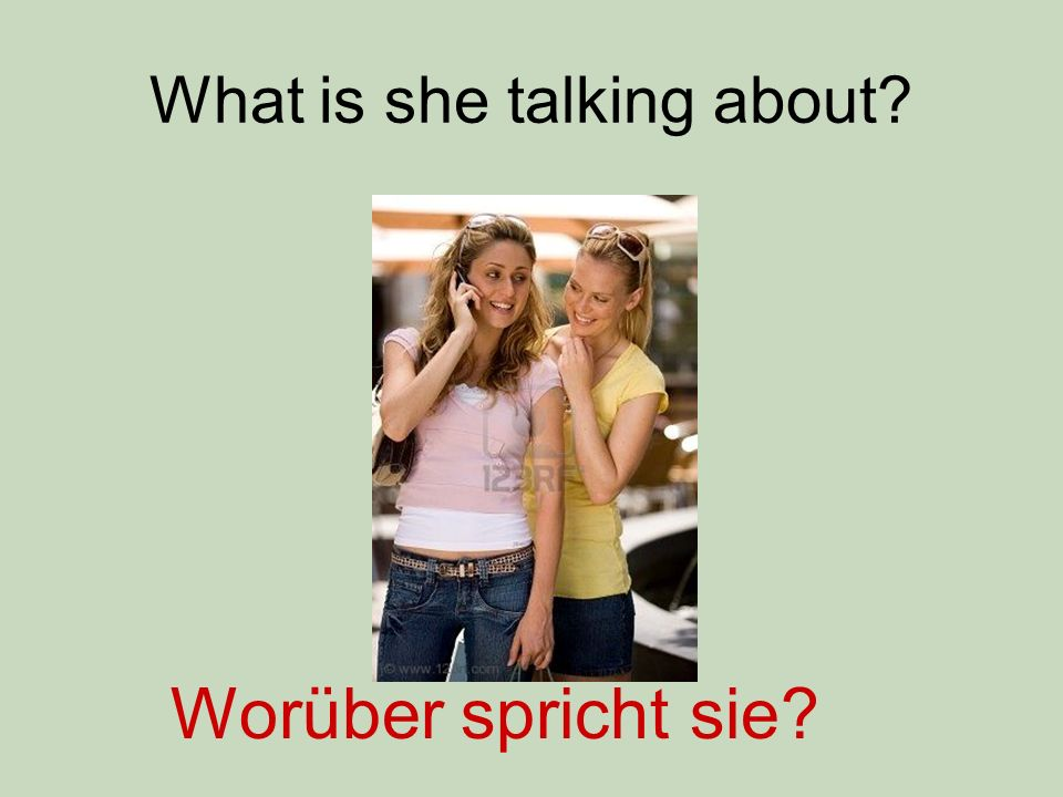 What is she talking about Worüber spricht sie
