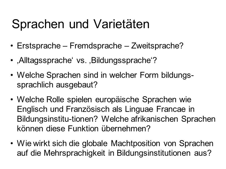 Sprachen und Varietäten Erstsprache – Fremdsprache – Zweitsprache? 'Alltagssprache' vs. 'Bildungssprache'? Welche Sprachen sind in welcher Form bildun