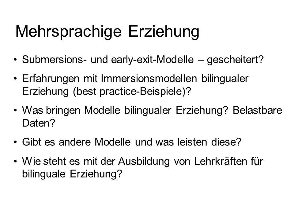 Mehrsprachige Erziehung Submersions- und early-exit-Modelle – gescheitert? Erfahrungen mit Immersionsmodellen bilingualer Erziehung (best practice-Bei