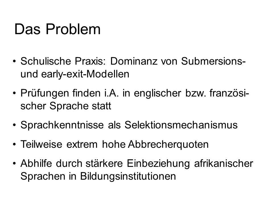 Das Problem Schulische Praxis: Dominanz von Submersions- und early-exit-Modellen Prüfungen finden i.A. in englischer bzw. französi- scher Sprache stat