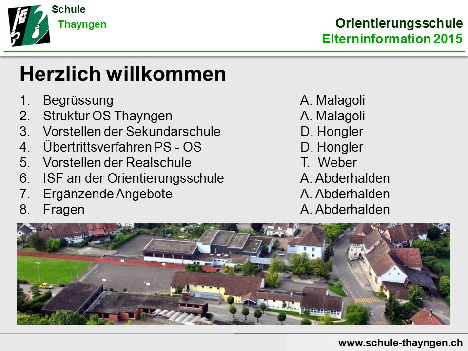 www.schule-thayngen.ch 1.BegrüssungA. Malagoli 2.Struktur OS ThayngenA.