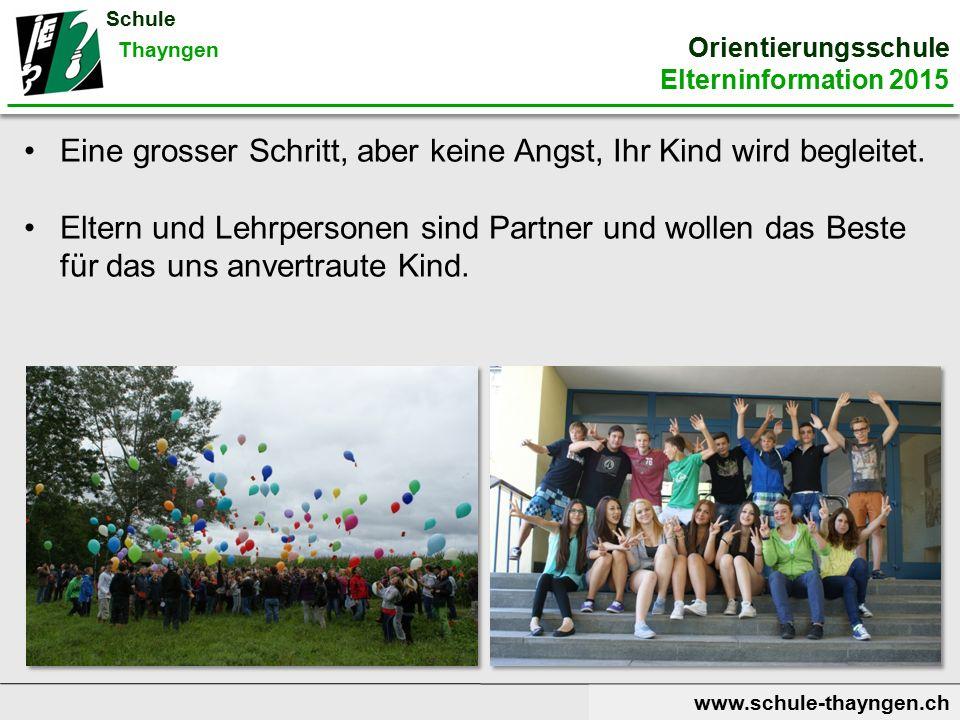 www.schule-thayngen.ch Schule Thayngen Orientierungsschule Elterninformation 2015 www.schule-thayngen.ch