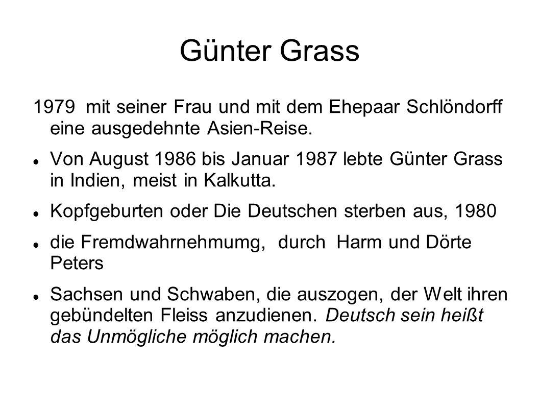 Günter Grass 1979 mit seiner Frau und mit dem Ehepaar Schlöndorff eine ausgedehnte Asien-Reise. Von August 1986 bis Januar 1987 lebte Günter Grass in