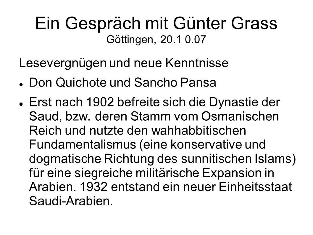 Ein Gespräch mit Günter Grass Göttingen, 20.1 0.07 Lesevergnügen und neue Kenntnisse Don Quichote und Sancho Pansa Erst nach 1902 befreite sich die Dy