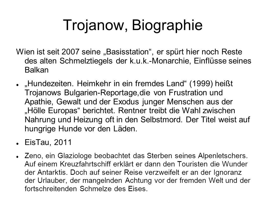 """Trojanow, Biographie Wien ist seit 2007 seine """"Basisstation"""", er spürt hier noch Reste des alten Schmelztiegels der k.u.k.-Monarchie, Einflüsse seines"""