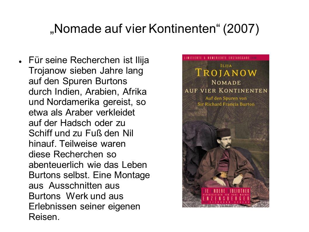 """""""Nomade auf vier Kontinenten"""" (2007) Für seine Recherchen ist Ilija Trojanow sieben Jahre lang auf den Spuren Burtons durch Indien, Arabien, Afrika un"""