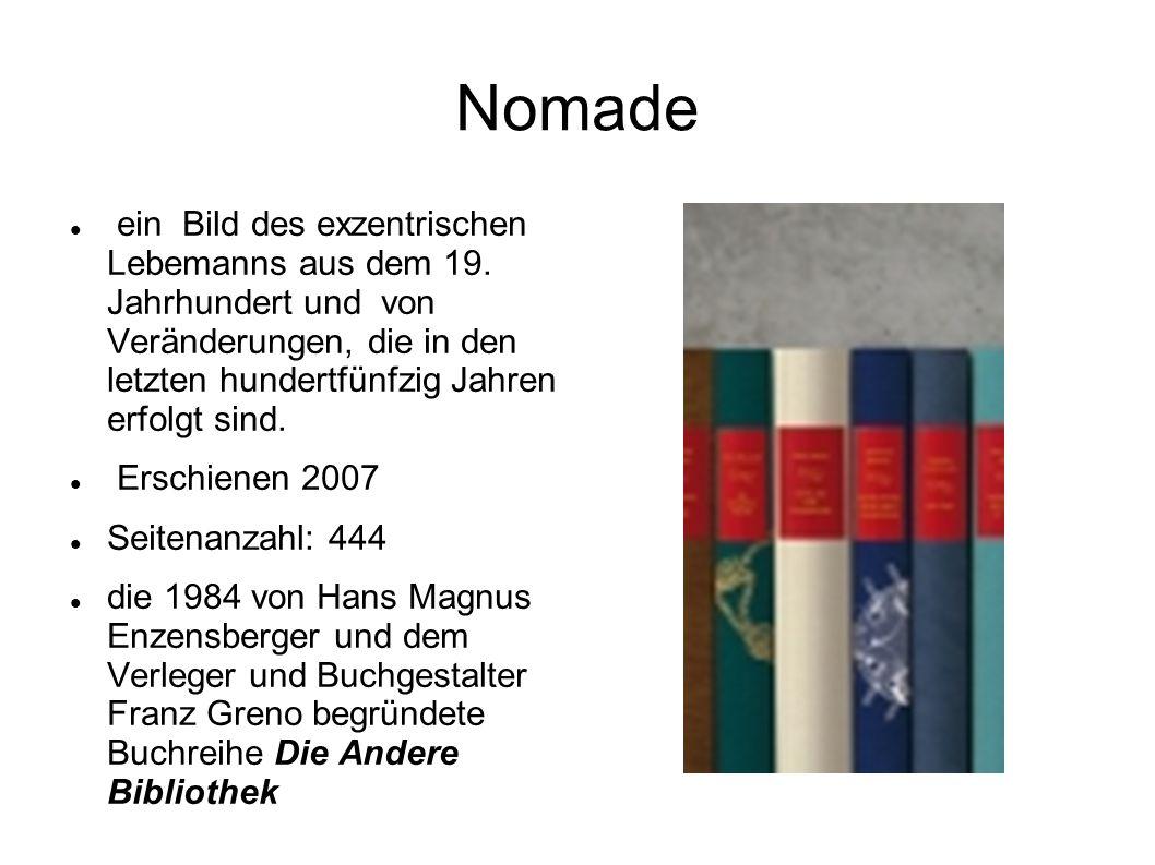 Nomade ein Bild des exzentrischen Lebemanns aus dem 19. Jahrhundert und von Veränderungen, die in den letzten hundertfünfzig Jahren erfolgt sind. Ersc